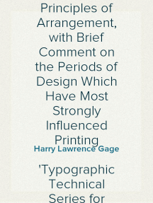 Applied Design for Printers A Handbook of the Principles of Arrangement, with Brief Comment on the Periods of Design Which Have Most Strongly Influenced Printing Typographic Technical Series for Apprentices #43
