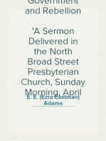 Government and Rebellion A Sermon Delivered in the North Broad Street Presbyterian Church, Sunday Morning, April 28, 1861