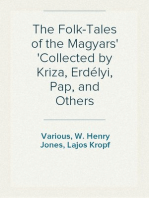 The Folk-Tales of the Magyars Collected by Kriza, Erdélyi, Pap, and Others