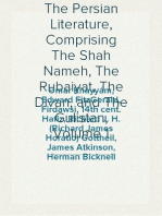 The Persian Literature, Comprising The Shah Nameh, The Rubaiyat, The Divan, and The Gulistan, Volume 1