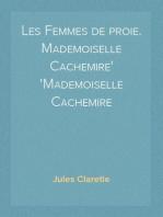 Les Femmes de proie. Mademoiselle Cachemire Mademoiselle Cachemire