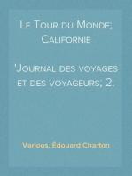 Le Tour du Monde; Californie Journal des voyages et des voyageurs; 2. sem. 1860