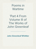 Poems in Wartime Part 4 From Volume III of The Works of John Greenleaf Whittier