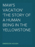 Maw's Vacation The Story of a Human Being in the Yellowstone