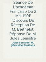 Séance De L'académie Française Du 2 Mai 1901 Discours De Réception De M. Berthelot; Réponse De M. Jules Lemaître