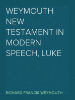 Weymouth New Testament in Modern Speech, Luke