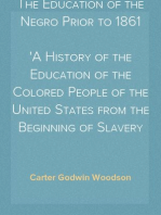 The Education of the Negro Prior to 1861 A History of the Education of the Colored People of the United States from the Beginning of Slavery to the Civil War