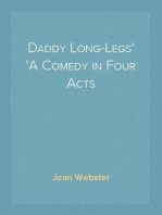 Daddy Long-Legs A Comedy in Four Acts