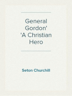 General Gordon A Christian Hero