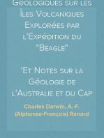 """Observations Géologiques sur les Îles Volcaniques Explorées par l'Expédition du """"Beagle"""" Et Notes sur la Géologie de l'Australie et du Cap de Bonne-Espérance"""