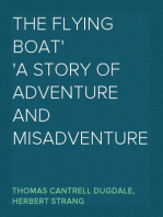 The Flying Boat A Story of Adventure and Misadventure