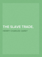 The Slave Trade, Domestic And Foreign Why It Exists, and How It May Be Extinguished