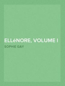 Ellénore, Volume I