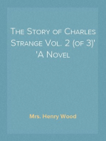 The Story of Charles Strange Vol. 2 (of 3) A Novel