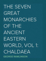The Seven Great Monarchies Of The Ancient Eastern World, Vol 1