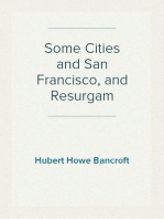 Some Cities and San Francisco, and Resurgam