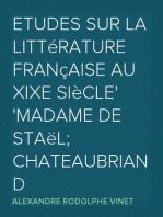 Etudes sur la Littérature Française au XIXe siècle Madame de Staël; Chateaubriand