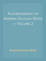 Autobiography of Andrew Dickson White — Volume 2