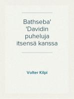 Bathseba Davidin puheluja itsensä kanssa