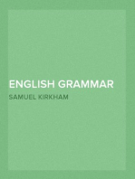 English Grammar in Familiar Lectures Accompanied by a compendium, embracing a new systematic order of parsing, a new system of punctuation, exercises in false syntax, and a system of philosophical grammar, in notes, to which are added an appendix and a key to the exercises