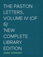The Paston Letters, Volume IV (of 6) New Complete Library Edition