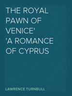 The Royal Pawn of Venice A Romance of Cyprus