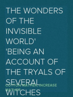 The Wonders of the Invisible World Being an Account of the Tryals of Several Witches Lately Executed in New-England, to which is added A Farther Account of the Tryals of the New-England Witches