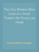 The Old Woman Who Lived in a Shoe There's No Place Like Home