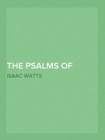 The Psalms of David Imitated in the Language of the New Testament and Applied to the Christian State and Worship