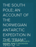 "The South Pole; an account of the Norwegian Antarctic expedition in the ""Fram,"" 1910-12 — Volume 1 and Volume 2"