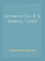 Lectures of Col. R. G. Ingersoll - Latest