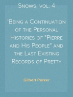 """A Romany of the Snows, vol. 4 Being a Continuation of the Personal Histories of """"Pierre and His People"""" and the Last Existing Records of Pretty Pierre"""