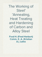 The Working of Steel Annealing, Heat Treating and Hardening of Carbon and Alloy Steel