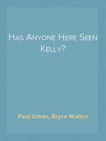 Has Anyone Here Seen Kelly?