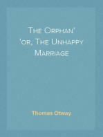 The Orphan or, The Unhappy Marriage
