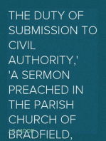 The Duty of Submission to Civil Authority, A Sermon Preached in the Parish Church of Bradfield, Berkes, on Sunday, November 28, 1830, on Occasion of the Late Disturbances