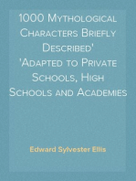 1000 Mythological Characters Briefly Described Adapted to Private Schools, High Schools and Academies