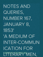 Notes and Queries, Number 167, January 8, 1853 A Medium of Inter-communication for Literary Men, Artists, Antiquaries, Genealogists, etc