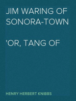 Jim Waring of Sonora-Town Or, Tang of Life