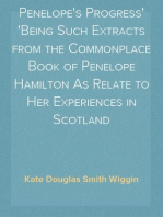 Penelope's Progress Being Such Extracts from the Commonplace Book of Penelope Hamilton As Relate to Her Experiences in Scotland