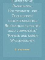 Albrecht Dürer's Kupferstiche, Radirungen, Holzschnitte und Zeichnungen unter besonderer Berücksichtigung der dazu verwandten Papiere und deren Wasserzeichen