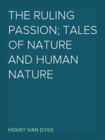 The Ruling Passion; tales of nature and human nature