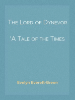 The Lord of Dynevor A Tale of the Times of Edward the First