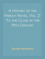 A History of the French Novel, Vol. 2 To the Close of the 19th Century