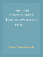 The Inner Consciousness How to awaken and direct it