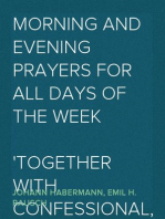 Morning and Evening Prayers for All Days of the Week Together With Confessional, Communion, and Other Prayers and Hymns for Mornings and Evenings, and Other Occasions
