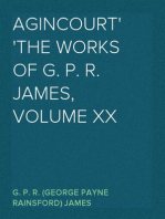 Agincourt The Works of G. P. R. James, Volume XX