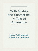 With Airship and Submarine A Tale of Adventure