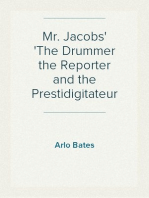 Mr. Jacobs The Drummer the Reporter and the Prestidigitateur