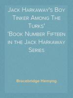 Jack Harkaway's Boy Tinker Among The Turks Book Number Fifteen in the Jack Harkaway Series